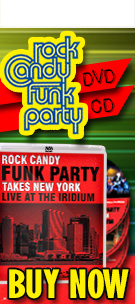 Rock Candy Funk Party CDs & DVDs 'We Want Groove' & 'RCFP Takes New York Live At The Iridium.' Buy now!