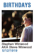 Birthdays: Stephen Winwood AKA Steve Winwood: 5/12/19