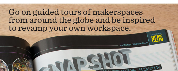 Go on guided tours of makerspaces