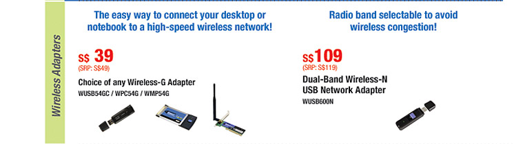 Wireless Adapters: The easy way to connect your desktop or notebook to a high-speed wireless network!